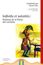 1ere de couv Individu et autorités : positions de la Presse des Lumières