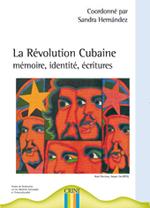 1ere de couv La Révolution Cubaine : mémoire, identité, écritures