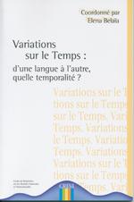 1ere de couv Variations sur le temps : d'une langue à l'autre quelle temporalité ?