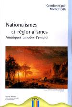 1ère de couv : Nationalismes et Régionalismes - Amériques : modes d'emploi