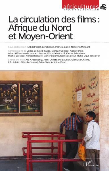 """publication """"La circulation des films : Afrique du Nord et Moyen-Orient"""""""