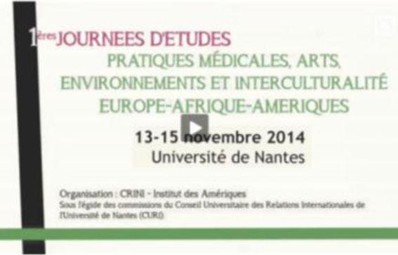 Vidéo 1ères Journées d'Etudes  Pratiques Médicales, Arts, Environnements et Interculturalité - Europe, Afrique, Amériques